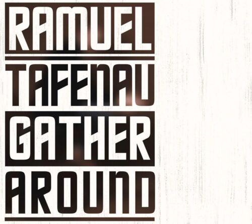 Ramuel Tafenau - Gather Around - RT1901CD - RAMUEL TAFENAU