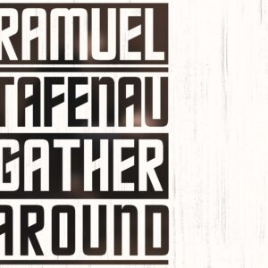 Ramuel Tafenau - Gather Around - RT2001LP - RAMUEL TAFENAU