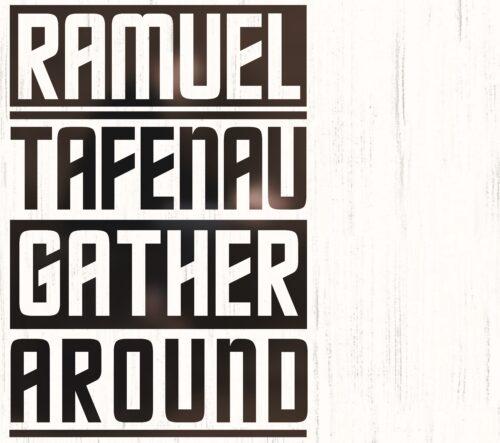 Ramuel Tafenau - Gather Around - RT2001LP - RAMUEL TAFENAU