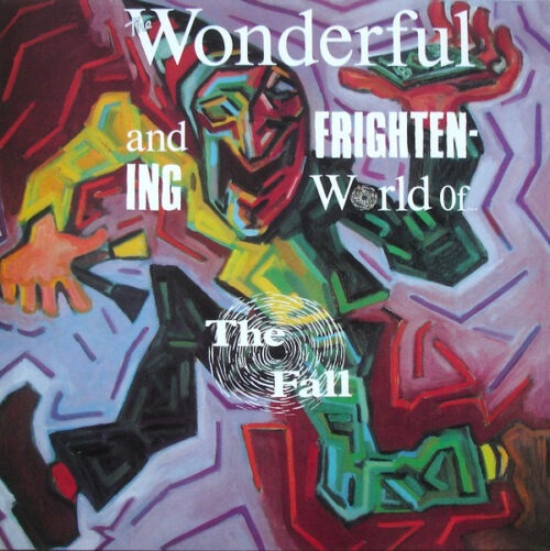 The Fall - The Wounderful and Frightening World of The Fall - BBQLP2136 - THE ARKIVE