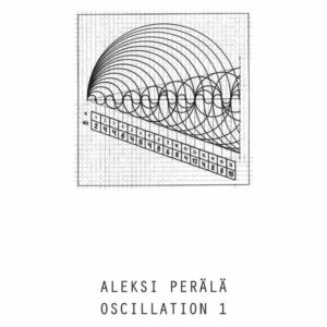 Aleksi Perala - Oscillation 1 (LP+mp3) - CBS-Y - Clone Basement Series