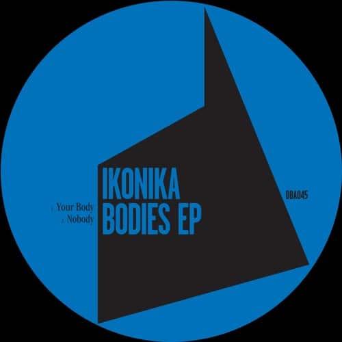 Ikonika - Bodies - DBA045 - DON'T BE AFRAID