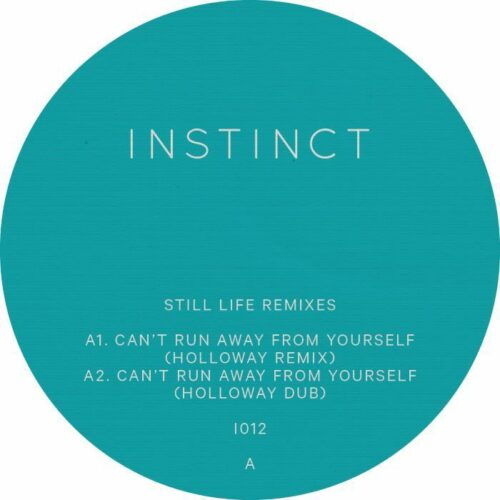 Instinct - Still Life Remixes (Holloway) - INSTINCT12 - INSTINCT
