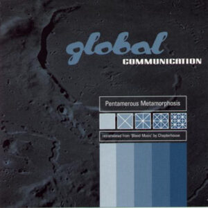 Global Communication - Pentamerous Metamorphosis - MOVLP2574 - MUSIC ON VINYL