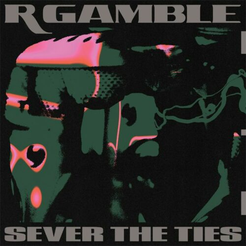 R Gamble - Sever The Ties - PSR006 - PUBLIC SYSTEM