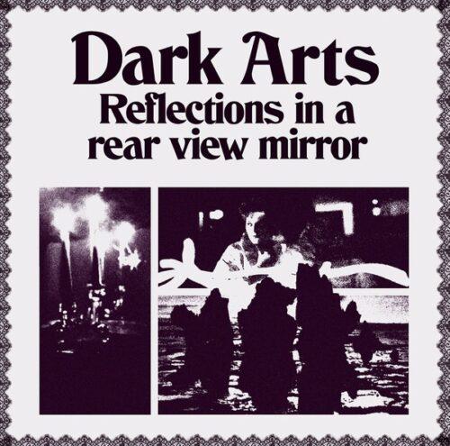 Dark Arts - Reflections In A Rear View Mirror - STRLP-035 - STROOM