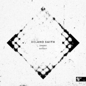 Delano Smith - Shades Of Detroit (Sushitech 15th Anniversary reissue) - SUSH13-5 - SUSHITECH