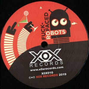 Laite - Fuckfaced Robots - X0X010 - XOX RECCORDS