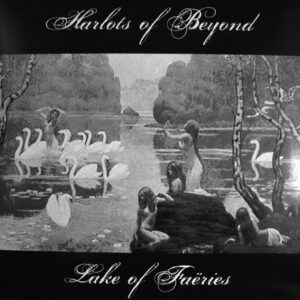 Harlots Of Beyond - Lake Of Faëries - ZOMBIE-008 - ZOMBIE POWER RECORDS LIMITED