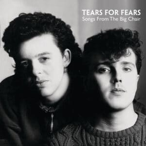 Tears for Fears - Songs from the Big Chair - 602537949953 - MERCURY