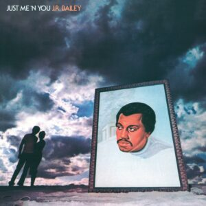 J.R.Bailey - Just Me 'N You - BEWITH081LP - BE WITH RECORDS