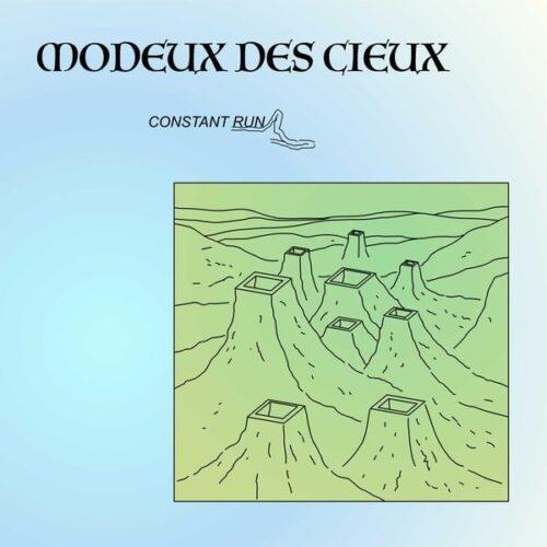 Modeux Des Cieux - Constant Run - BP008 - besoins premiers