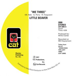 Little Beaver - We Three / Listen To My Heartbeat - CAT2006 - CAT RECORDS