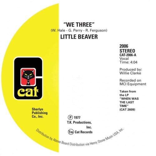 Little Beaver - We Three / Listen To My Heartbeat - CAT2006 - CAT RECORDS