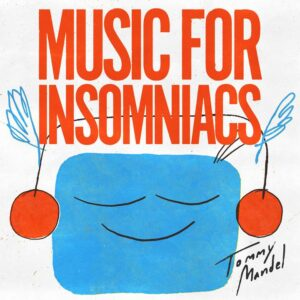 Tommy Mandel - Music For Insomniacs - ICE017 - INVISIBLE CITY
