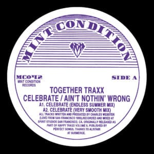 Together Traxx/Charles Webster - Celebrate / Ain't Nothin' Wrong - MC042 - MINT CONDITION