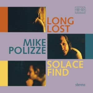 Mike Polizze - Long Lost Solace Find - POB048LP - PARADISE OF BACHELORS