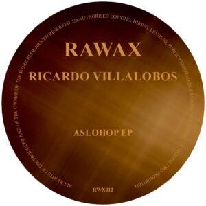 Ricardo Villalobos - AsloHop EP (Brown Marbled) - RWX012B - RAWAX RECORDS