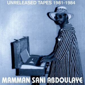 Mamman Sani - Unreleased Tapes 1981-1984 - SS-030 - SAHEL SOUNDS