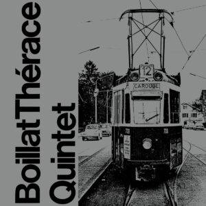 Boillat Thérace Quintet - Boillat Thérace Quintet - WRJ006LTD - WE RELEASE JAZZ