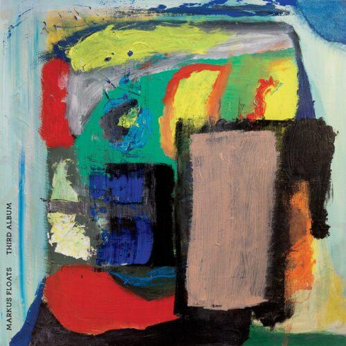 Markus Floats - Third Album - CSTLP152 - CONSTELLATION