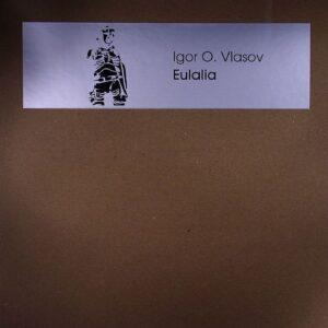 Igor Vlasov - Eulalia - DCP005 - DE'FCHILD PRODUCTIONS