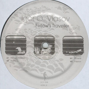 Igor Vlasov - Fellow's Traveller - DCP008 - DE'FCHILD PRODUCTIONS