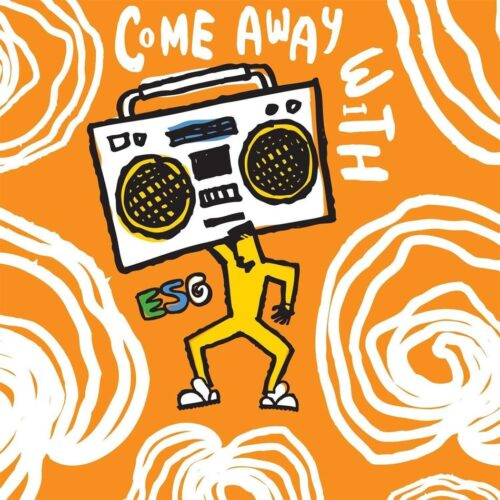 ESG - Come Away With - FF140 - FIRE RECORDS
