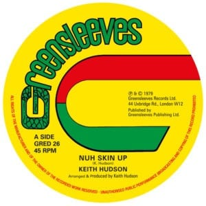 Keith Hudson - Nuh Skin Up / Felt We Felt The Strain (Extended) - GRED26 - GREENSLEEVES