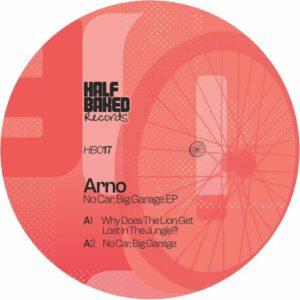 Arno - No Car Big Garage EP - HB017 - HALF BAKED