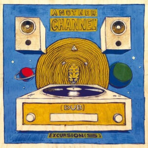 Another Channel - (dub) Excursion(S) - MSLP008 - MOONSHINE RECORDINGS