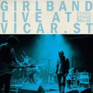 Girl Band - Vicar Street Live - RT0123LP - ROUGH TRADE