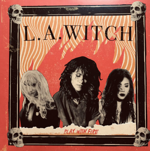 L.A Witch - Play With Fire - SSQ173LP-C1 - SUICIDE SQUEEZE