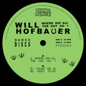 Will Hofbauer - Where Did All The Hay Go? - TPDD004 - THIRD PLACE
