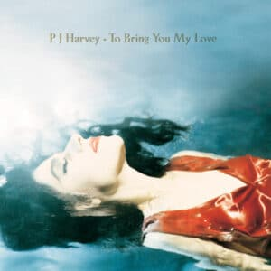 PJ Harvey - To Bring You My Love - 602508964732 - ISLAND