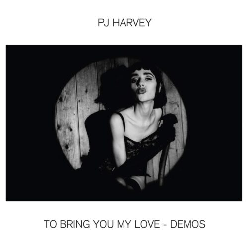 PJ Harvey - To Bring You My Love - Demos - 602508964763 - ISLAND