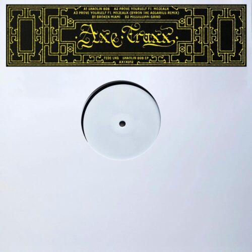Fede Lng - Shaolin 808 EP (Byron The Aquarius Remix) - AXTX012 - AXE TRAXX