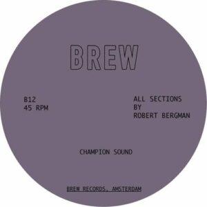 Robert Bergman - Champion Sound - B012 - BREW