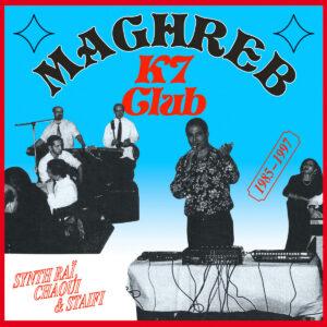 Various - Maghreb K7 Club: Synth Raï