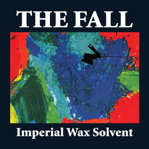 The Fall - Imperial Wax Solvent + Britannia Row Recordings - BREDD811 - CHERRY RED