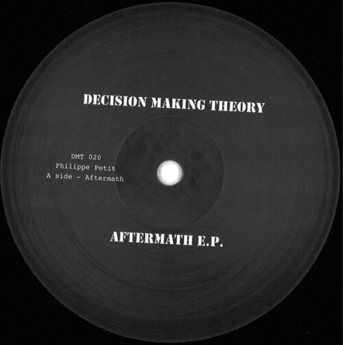 Philippe Petit - Aftermath EP - DMT020 - DECISION MAKING THEORY