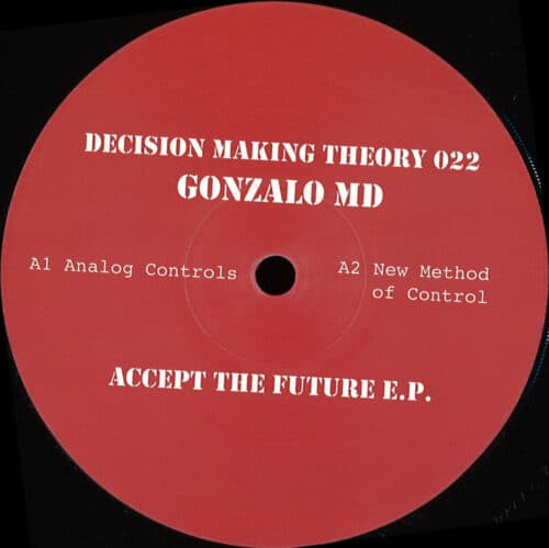 Gonzalo Md - Accept the Future E.P. - DMT022 - DECISION MAKING THEORY