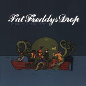 Fat Freddy's Drop - Based On A True Story - DRP007LP - THE DROP