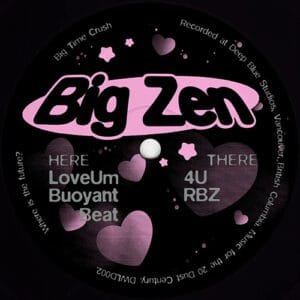 Big Zen - Big Time Crush - DWLD002 - DUSTWORLD ‎