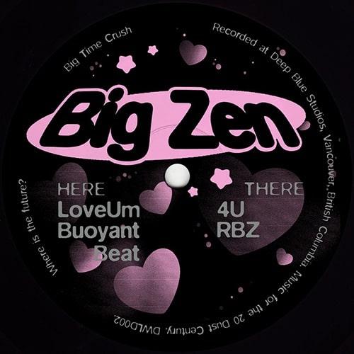 Big Zen - Big Time Crush - DWLD002 - DUSTWORLD 