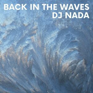 DJ Nada - Back In The Waves - ELOSSA06 - ELOSSA