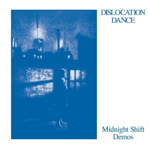 Dislocation Dance - Midnight Shift Demos - ERC111 - EMOTIONAL RESCUE