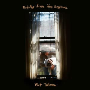 Cut Worms - Nobody Lives Here Anymore - JAG359LP - JAGJAGUWAR