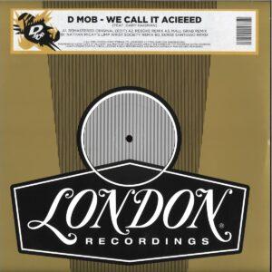 D-Mob - We Call It Acieeed remixes - LMS5521335 - LONDON MUSIC STREAM LTD