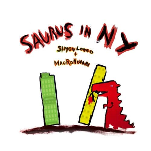 Simon Longo - Saurus In NY - MI002 - MODERN INNOVATION
